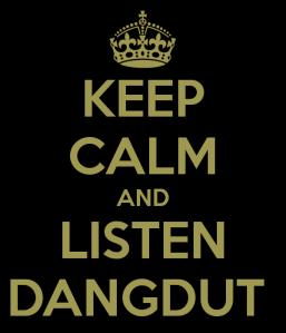 keep-calm-and-listen-dangdut